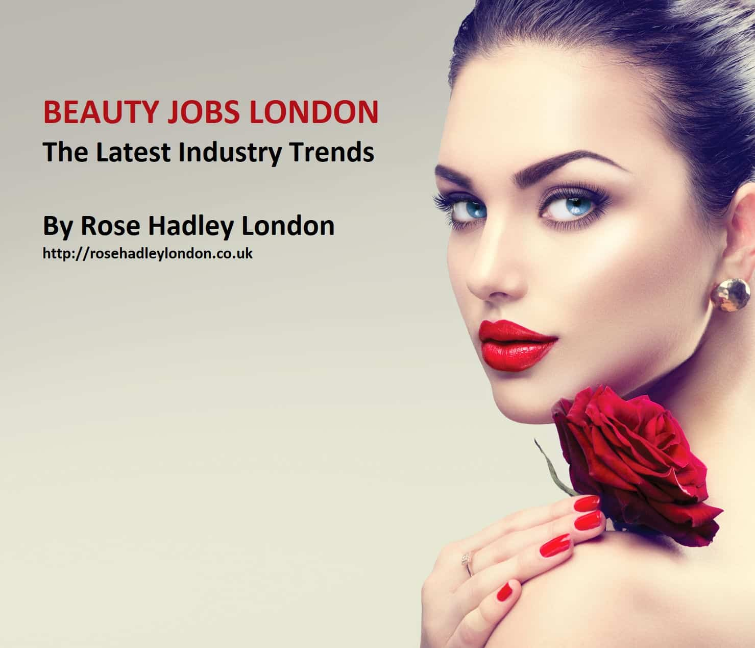 Beauty Jobs London Latest Trends - Rose Hadley - Lady with rose