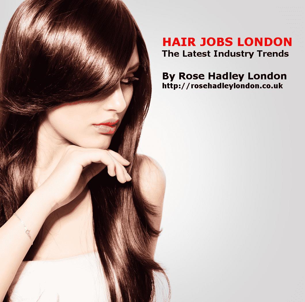 Rose Hadley Hair Jobs London Industry Trends